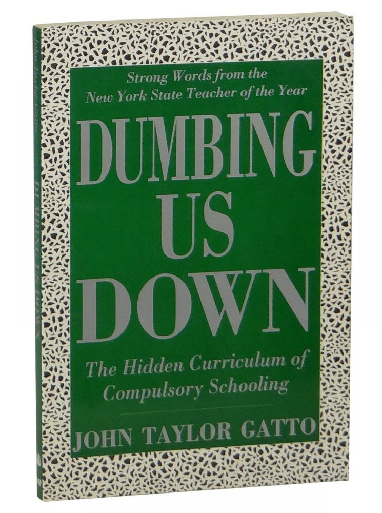Review: Dumbing Us Down – By John Taylor Gatto