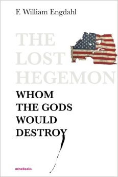 Review: The Lost Hegemon – By F. William Engdahl