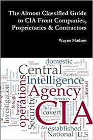 "Review: ""The Almost Classified Guide to CIA Front Companies"" By Wayne Madsen"