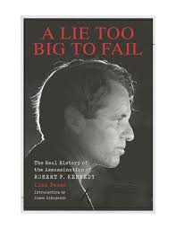 "Review: ""A Lie Too Big To Fail"" – Lisa Pease On The Robert Kennedy Assassination"