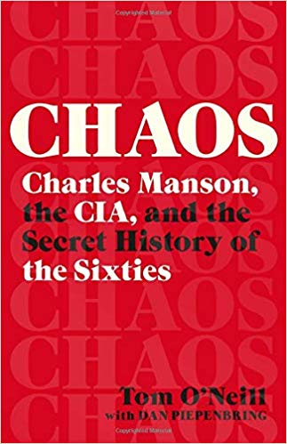 Review: CHAOS – Charles Manson, the CIA and the Secret History of the Sixties