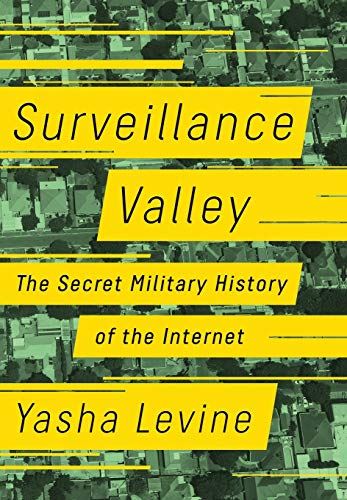"Review: ""Surveillance Valley"" By Yasha Levine"